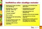 ineffektiva eller skadliga metoder