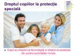 dreptul copiilor la protec ie special