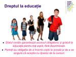 dreptul la educa ie