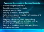 approved assessment centre records