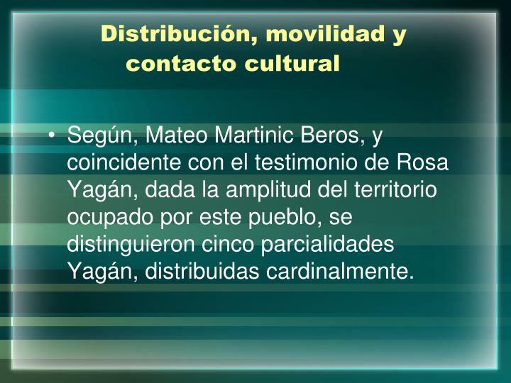 Distribución, movilidad y contacto cultural