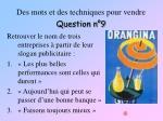 des mots et des techniques pour vendre question n 9