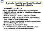 evaluaci n hospitalaria del estado nutricional etapas de la evaluaci n
