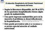 evaluaci n hospitalaria del estado nutricional importancia del tema