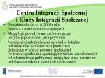 centra integracji spo ecznej i kluby integracji spo ecznej