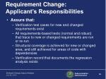 requirement change applicant s responsibilities3