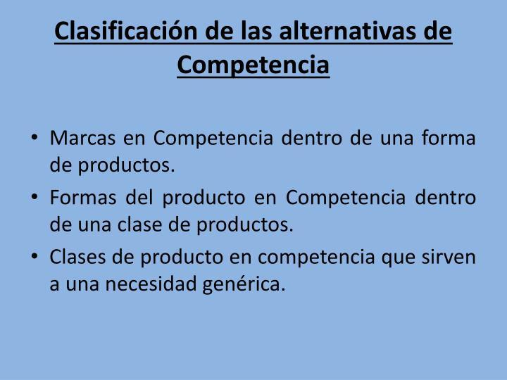 Clasificación de las alternativas de Competencia