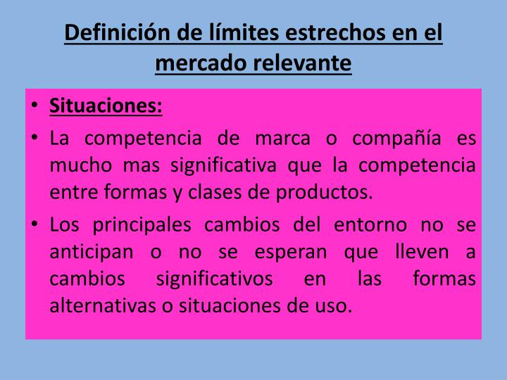 Definición de límites estrechos en el mercado relevante