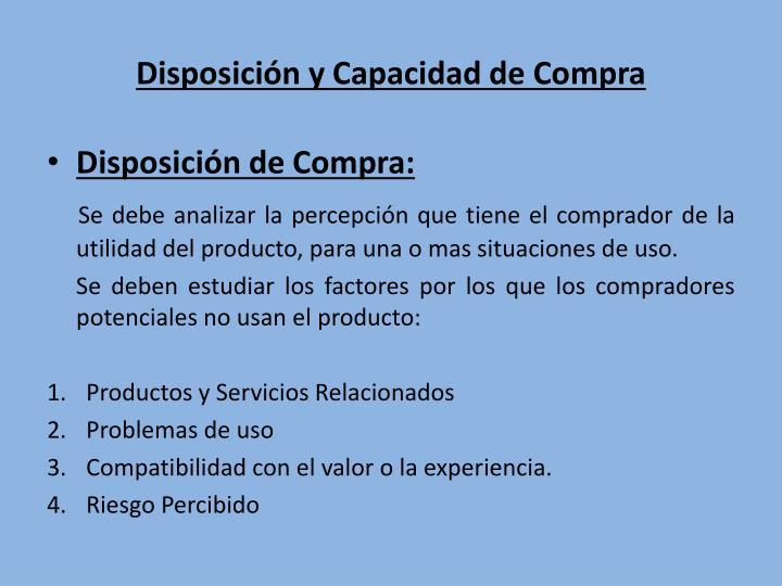 Disposición y Capacidad de Compra