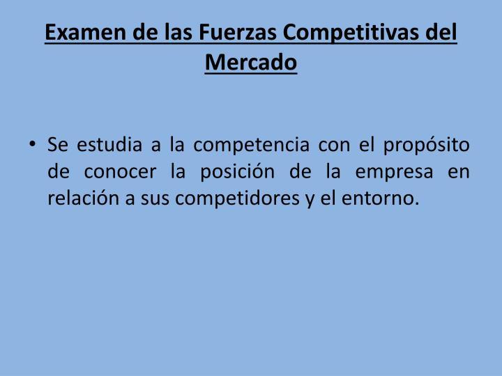 Examen de las Fuerzas Competitivas del Mercado