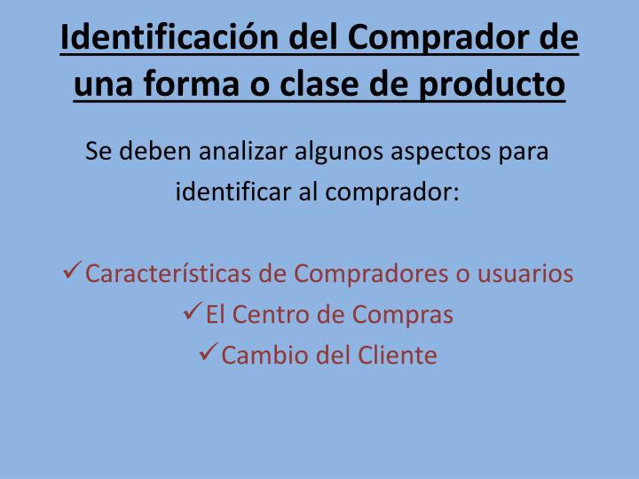 Identificación del Comprador de una forma o clase de producto