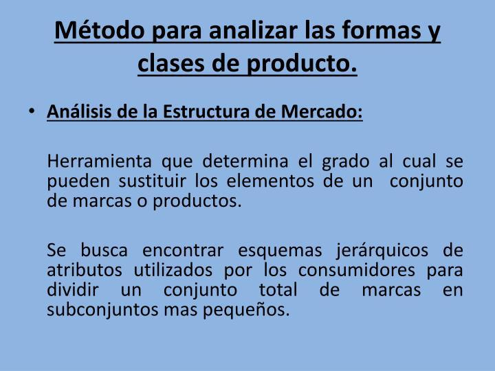 Método para analizar las formas y clases de producto.