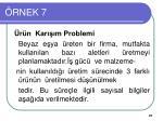 rnek 7