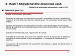 2 rasti i shqip ris dhe ekonomia cash faktor t q stimulojn ekonomi ne e cash i t 2