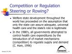 competition or regulation steering or rowing