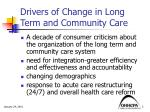 drivers of change in long term and community care