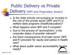 public delivery vs private delivery nfp and proprietary sector
