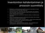 inventointien kohdentaminen ja prosessin suunnittelu