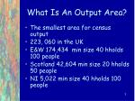 what is an output area