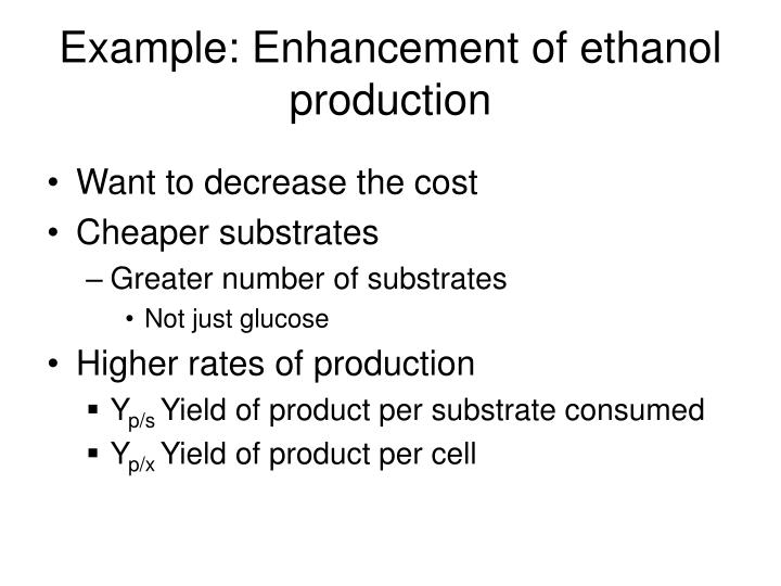 Example: Enhancement of ethanol production