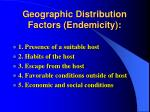 geographic distribution factors endemicity