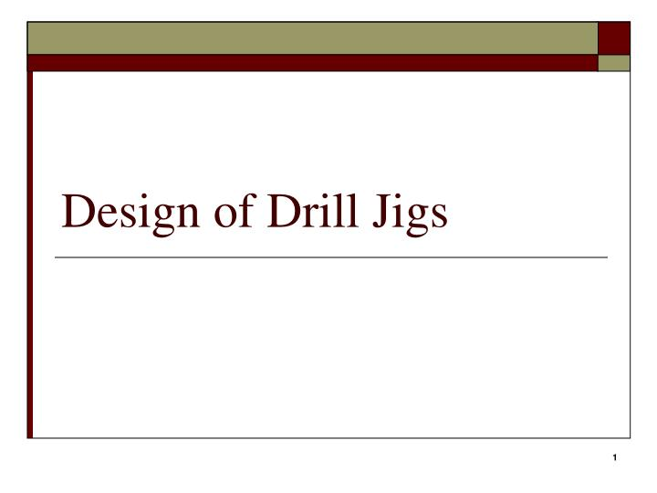 design of drill jigs n.