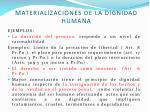 materializaciones de la dignidad humana
