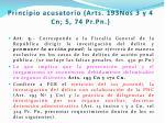 principio acusatorio arts 193nos 3 y 4 cn 5 74 pr pn