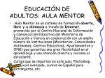 educaci n de adultos aula mentor