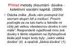 p klad metody zkoum n d v ra kolektivn soci ln kapit l 2009