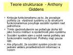 teorie strukturace anthony giddens