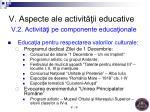v aspecte ale activit ii educative v 2 activit i pe componente educa ionale