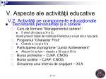v aspecte ale activit ii educative v 2 activit i pe componente educa ionale4