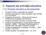 v aspecte ale activit ii educative v 3 proiecte educative i de parteneriat1