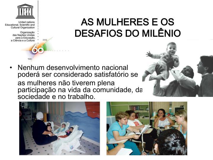 AS MULHERES E OS DESAFIOS DO MILÊNIO
