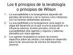 los 6 principios de la teratolog a o principios de wilson
