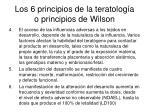los 6 principios de la teratolog a o principios de wilson1