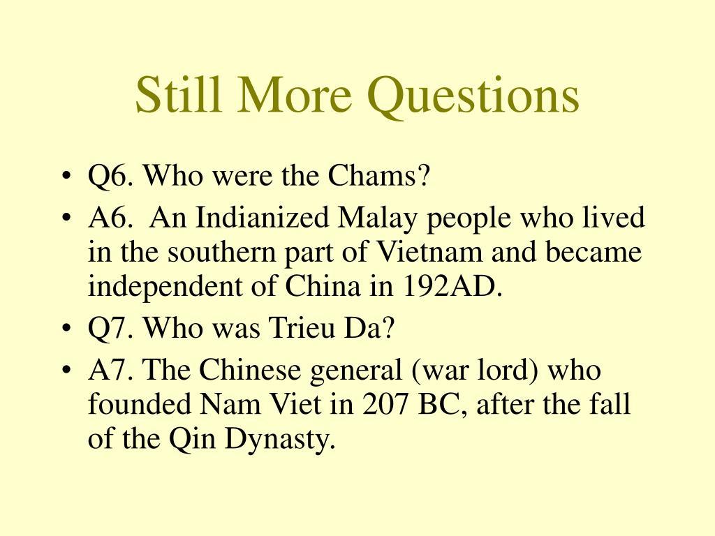 Still More Questions