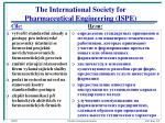 the international society for pharmaceutical engineering ispe
