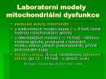 laboratorn modely mitochondri ln dysfunkce
