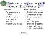 faktor faktor yang mempengaruhi tabungan s dan investasi i