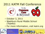 2011 katm fall conference