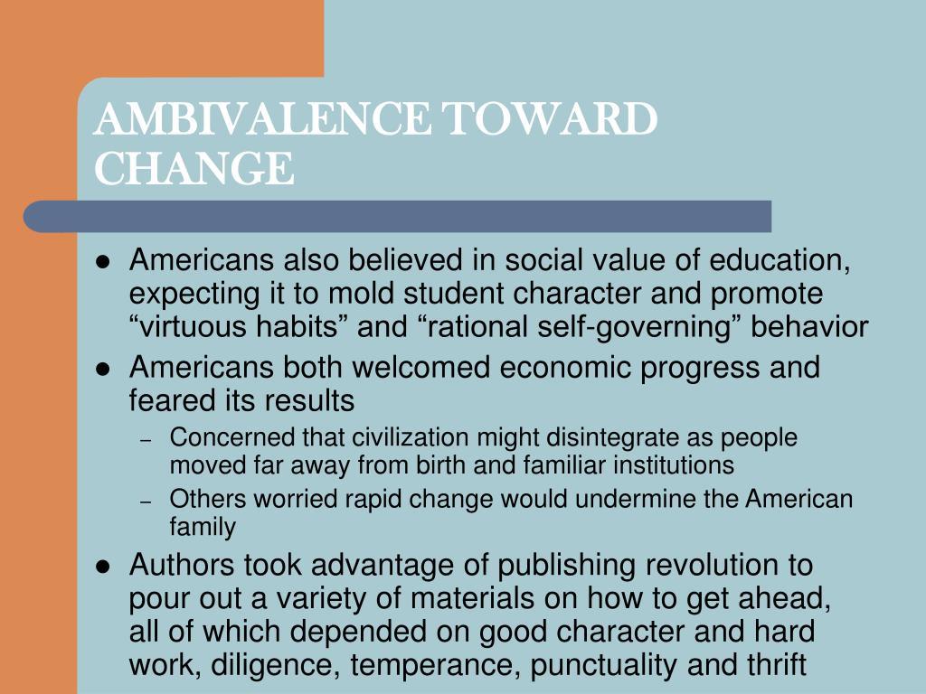 AMBIVALENCE TOWARD CHANGE