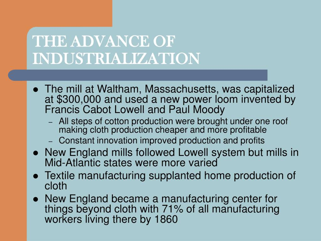 THE ADVANCE OF INDUSTRIALIZATION