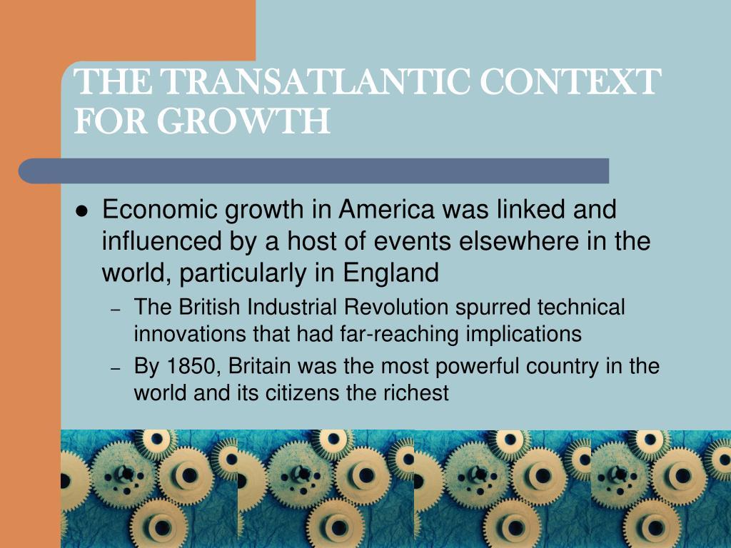 THE TRANSATLANTIC CONTEXT FOR GROWTH