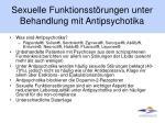 sexuelle funktionsst rungen unter behandlung mit antipsychotika