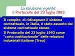 la soluzione vigente il protocollo del 23 luglio 1993