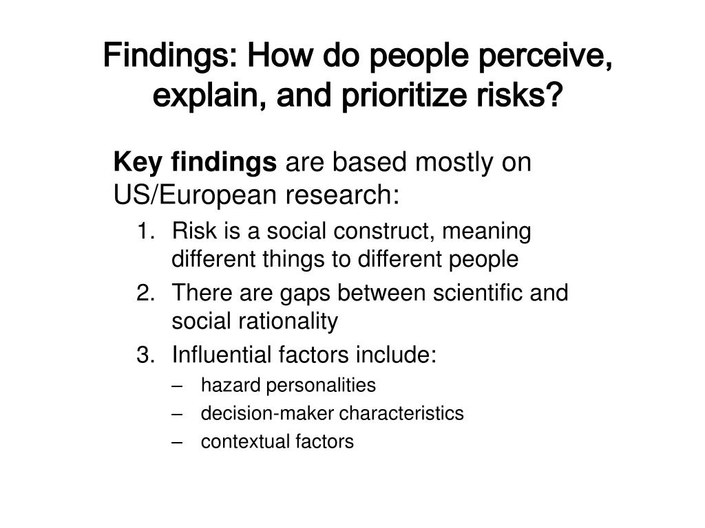 Findings: How do people perceive, explain, and prioritize risks?