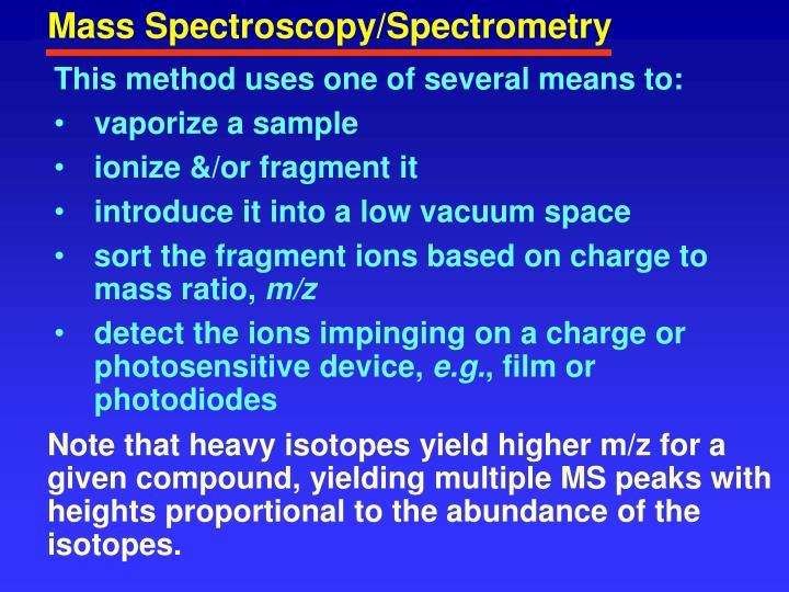 Mass Spectroscopy/Spectrometry