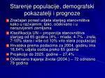starenje populacije demografski pokazatelji i prognoze